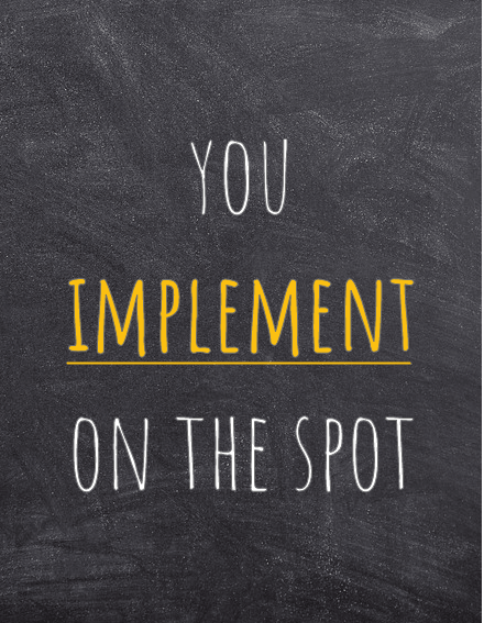 you implement on the spot